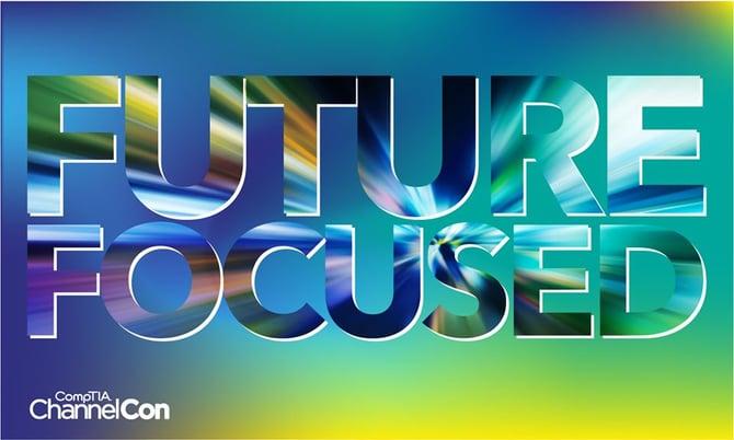 Future Focused ChannelCon CompTIA