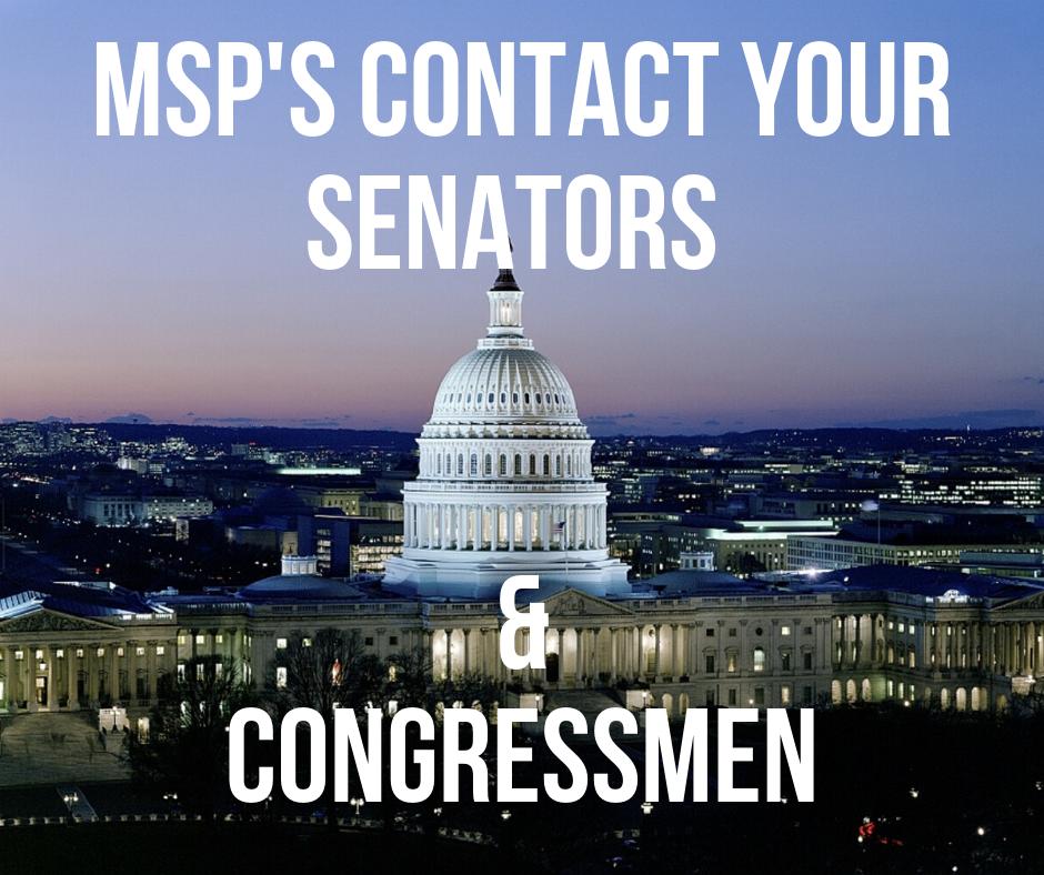 MSps Contact your Senators & Congressmen